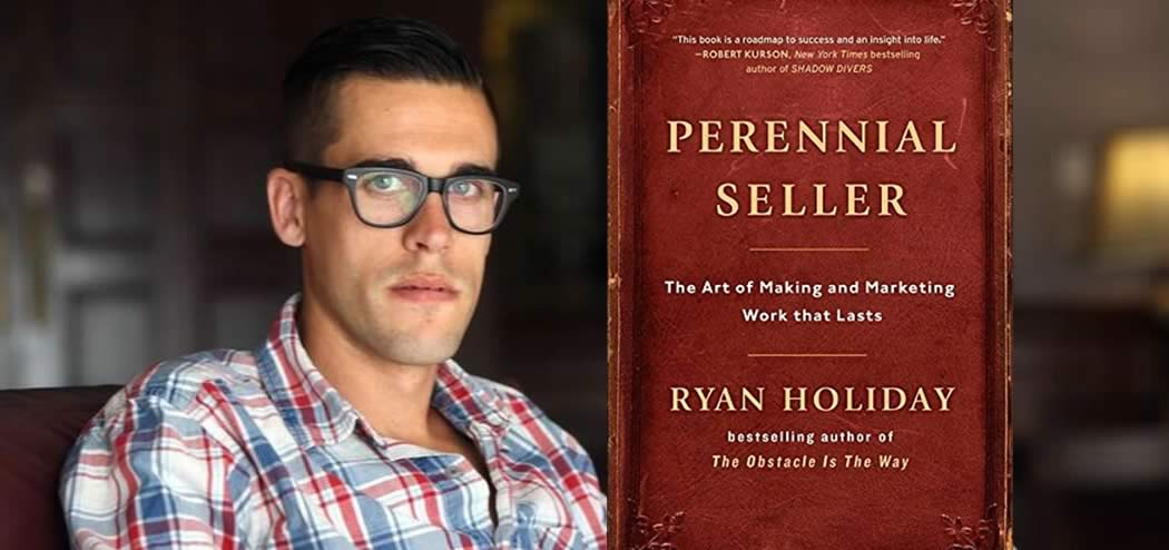 Ryan Holiday Reveals the Formula for a Perennial Seller