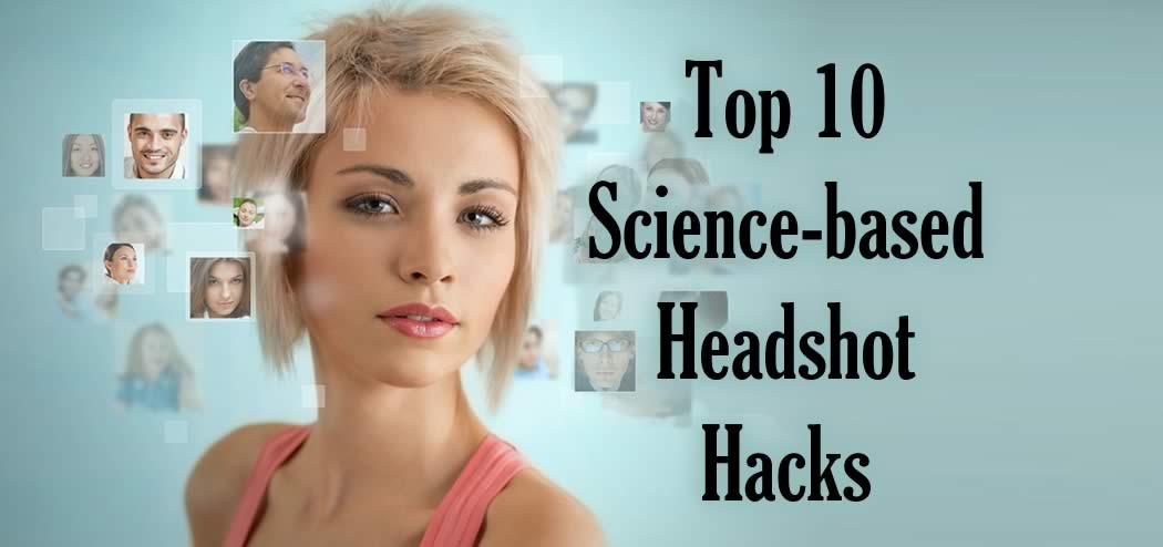 Top 10 Science-Based Headshot Hacks