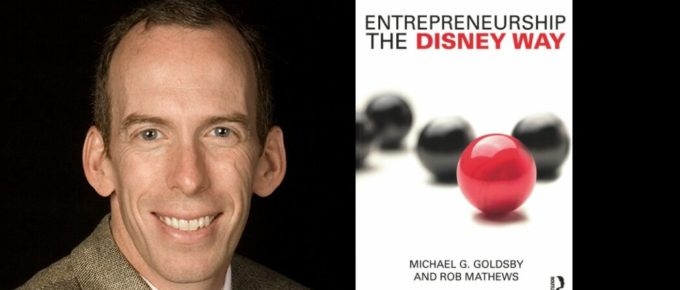 Be an Entrepreneur the Disney Way with Mike Goldsby