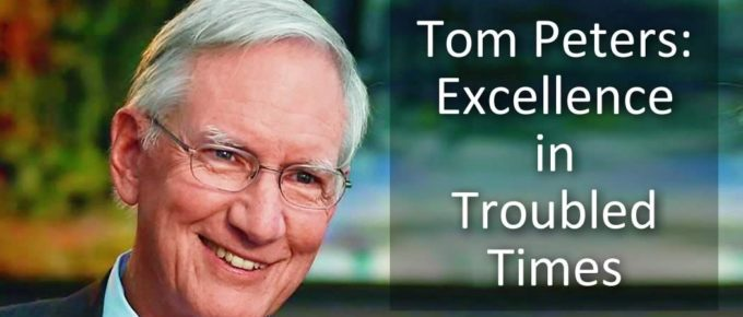 Tom Peters:Excellence in Troubled Times