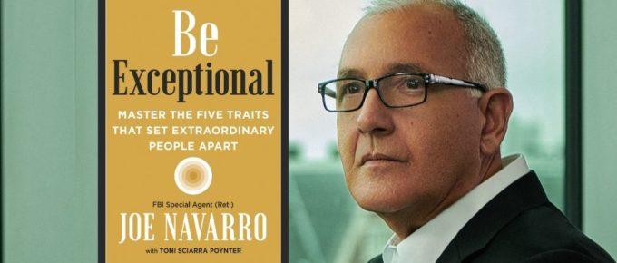 Be Exceptional with Body Language Expert Joe Navarro